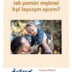 Jak pomóc mężowi być lepszym ojcem (ebook)