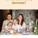 Jak wdrażać zasady domowe? (ebook)